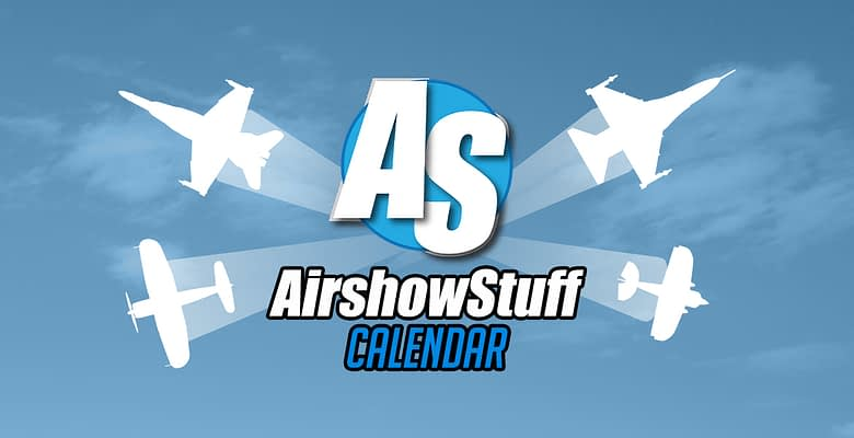 Set Your Airshow Plans With Our New Airshow/Aviation Event Calendar