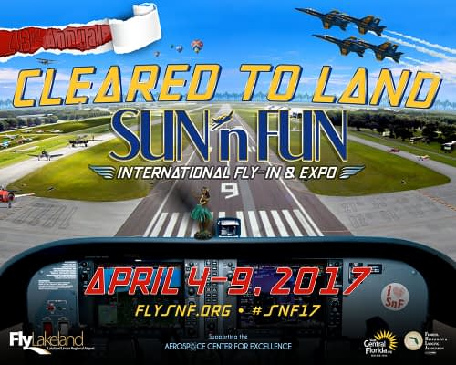 2017 SUN 'n FUN Fly-In – The Perfect Spring Break for Pilots